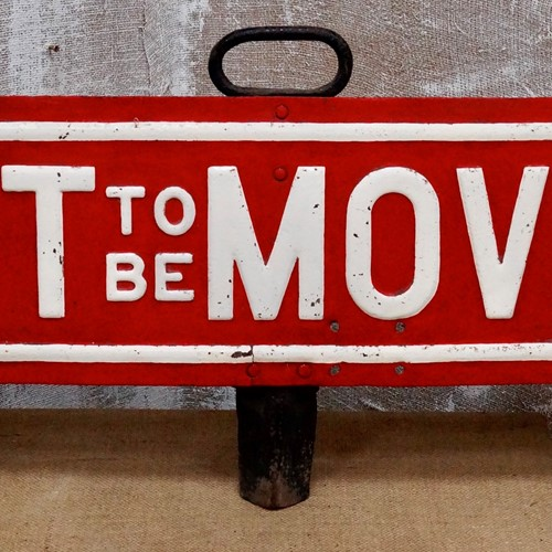 Vintage 'not to be moved' railway sign